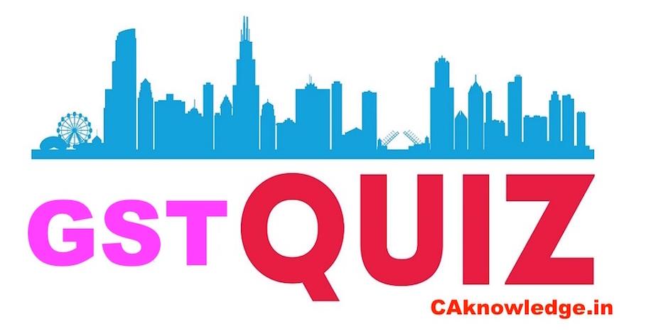 GST Quiz, GST Question & Answers, GST Online Test