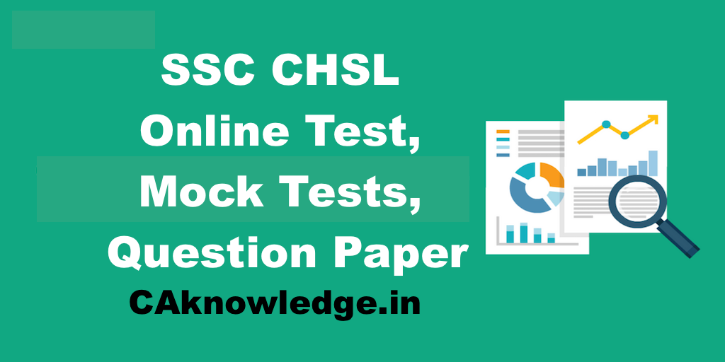SSC CHSL 2017 Online Test, Mock Tests, Question Paper