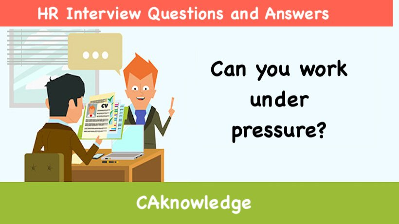 can you work under pressure