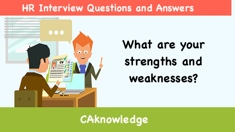 What Are Your Strengths And Weaknesses HR Interview Questions