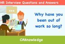 Why Have You Been Out Of Work So Long? U2013 HR Interview Questions